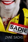 Zané Sachs 'Sadie the Sadist' Review