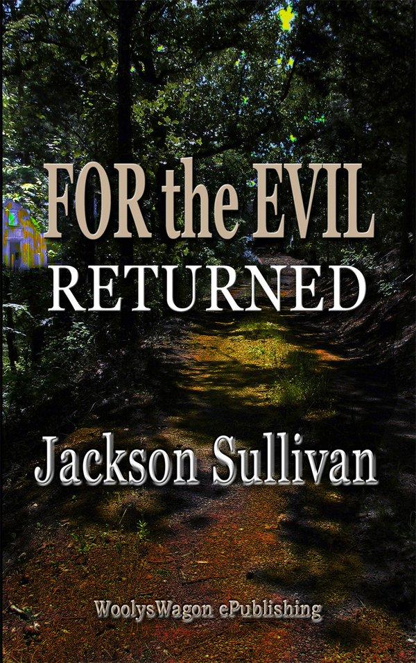 For the Evil Returned